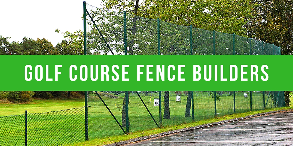 Golf Course Fence Builders